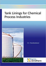 Tank Linings for Chemical Process Industries - V. C. Chandrasekaran