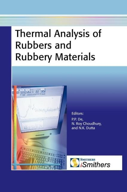 Thermal Analysis of Rubbers and Rubbery Materials als Buch von - Smithers Rapra Technology