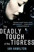 The Deadly Touch of the Tigress (Ava Lee Series)