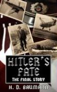 Hitler's Fate: The Final Story