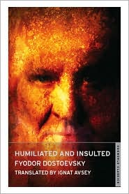 Humiliated and Insulted - Fyodor Dostoevsky, Ignat Avsey (Translator)