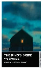 The King's Bride - E.T.A. Hoffmann, Paul Turner (Translator)