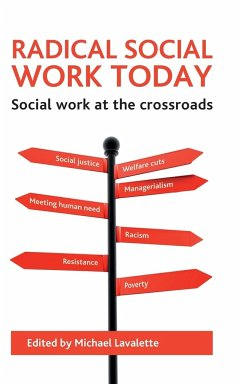 Radical Social Work Today: Social Work at the Crossroads - Herausgeber: Lavalette, Michael