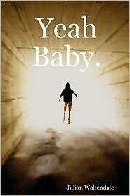Yeah Baby. - Julian Wolfendale