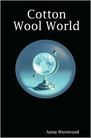 Cotton Wool World - Anna Westwood