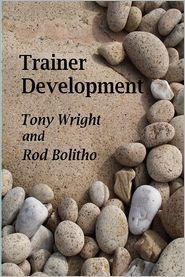 Trainer Development - Tony Wright, Rod Bolitho