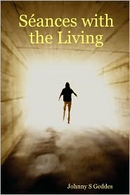 Sances with the Living - Johnny S. Geddes