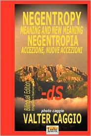 NEGENTROPY meaning and new meaning NEGENTROPIA accezione, nuove Accezioni - Valter Caggio