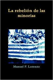 La Rebelion De Las Minorias - Manuel F. Lorenzo