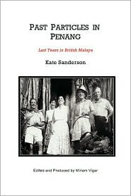 Past Particles in Penang - Kate Sanderson