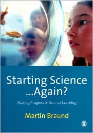 Starting Science...Again?: Making Progress in Science Learning - Martin Braund