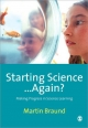 Starting Science... Again? - Martin Braund