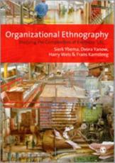 Organizational Ethnography - Sierk Ybema (editor), Dvora Yanow (editor), Harry Wels (editor), Frans H Kamsteeg (editor)