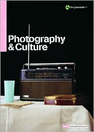 Photography and Culture Volume 3 Issue 1 - Val Williams, Alison Nordstrom, Kathy Kubicki