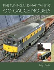 Fine Tuning and Maintaining 00 Gauge Models - Nigel Burkin