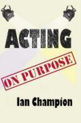 Acting on Purpose