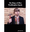 The Diary of Clive Worthington-Spank - John Menezies
