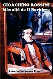 Gioachino Rossini Más allá de il Barbiere - Antonio Domnguez Luque