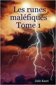 Les runes Malefiques Tome 1 - Julie Kaori