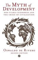 The Myth of Development: Non-Viable Economics and the Crisis of Civilization