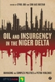 Oil and Insurgency in the Niger Delta - Cyril Obi; Siri Aas Rustad