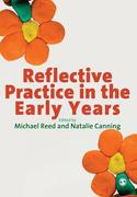 Reed, Michael;Canning, Natalie: Reflective Practice in the Early Years