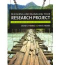 Designing and Managing Your Research Project - David R. Thomas