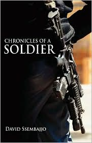 Chronicles Of A Soldier - David Ssembajjo