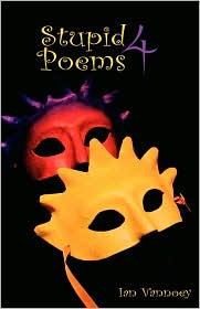 Stupid Poems 4 - Ian Vannoey