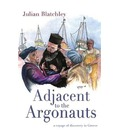 Adjacent to the Argonauts - Julian Blatchley
