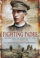 The Fighting Padre: Letters from the Trenches 1915-1918 of Pat Leonard DSO