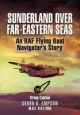 Sunderland Over Far-Eastern Seas - Derek K. Group Captain Empson