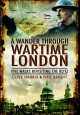 A Wander Through Wartime London - Clive Harris; Neil Bright