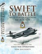 Swift to Battle: No. 72 Fighter Squadron RAF in Action: Volume 3: 1947-1961
