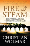 Fire and Steam - Christian Wolmar