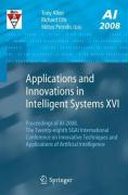 Applications and Innovations in Intelligent Systems XVI: Proceedings of AI-2008, the Twenty-Eighth Sgai International Conference on Innovative Techniq