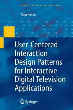 User-Centered Interaction Design Patterns for Interactive Digital Television Applications - Kunert, Tibor