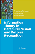 Escolano, Francisco;Suau, Pablo;Bonev, Boyán: Information Theory in Computer Vision and Pattern Recognition
