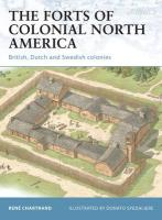 The Forts of Colonial North America: British, Dutch and Swedish Colonies