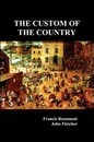 The Custom of the Country - Francis Beaumont