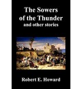 The Sowers of the Thunder, Gates of Empire, Lord of Samarcand, and The Lion of Tiberias - Robert Ervin Howard