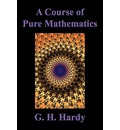 A Course of Pure Mathematics - G. H. Hardy