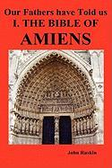Our Fathers Have Told Us. Part I. the Bible of Amiens.