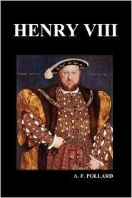 Henry VIII (by A. F. Pollard) - A. F. Pollard