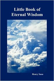 Little Book of Eternal Wisdom - Henry Suso