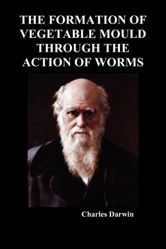 The Formation of Vegetable Mould Through the Action of Worms - Darwin, Charles
