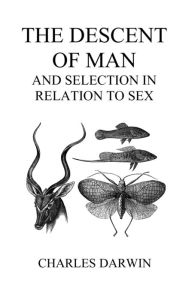 The Descent Of Man And Selection In Relation To Sex (Volumes I And Ii, Hardback) - Charles Darwin