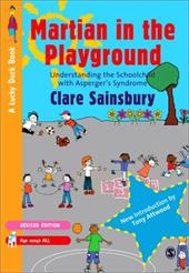 Martian in the Playground: Understanding the Schoolchild with Asperger's Syndrome - Sainsbury, Clare / Drakeford, Philippa / Attwood, Tony