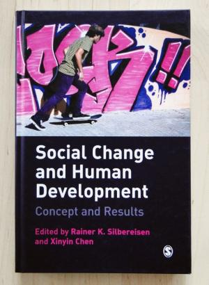 Social Change and Human Development. Concept and Results (2010) - Rainer K. Silbereisen, Xinyin Chen