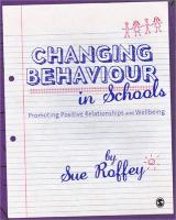 Changing Behaviour in Schools: Promoting Positive Relationships and Wellbeing